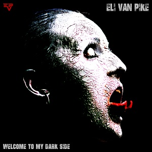 Review: Eli van Pike - Welcome To My Dark Side